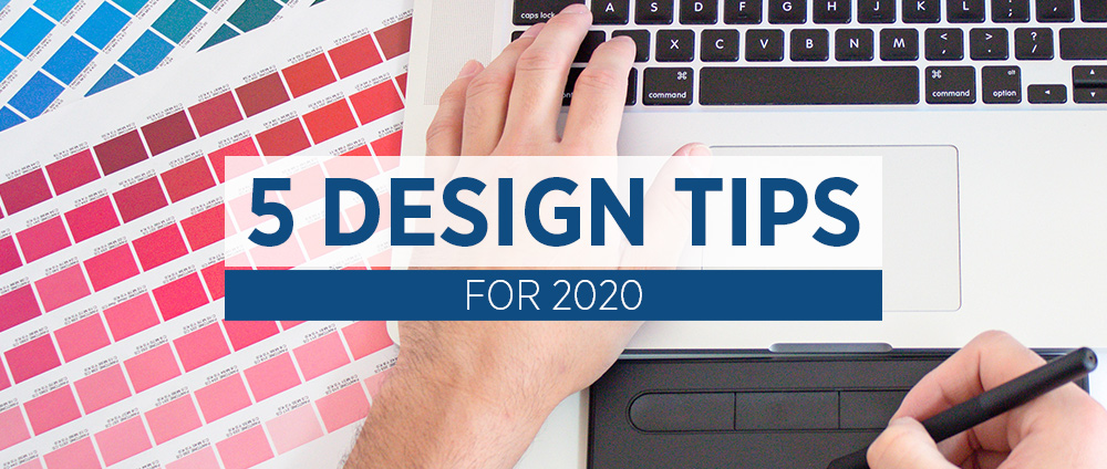 5 Design Tips for 2020